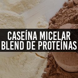 Caseína Micelar e Blend de Proteínas