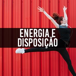 Energia e Disposição
