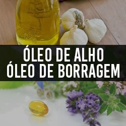 Óleo de Alho e Óleo de Borragem